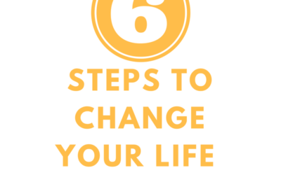 Six Steps to Change Your Life NOW